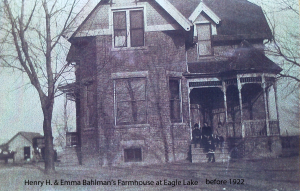 Henry F and Emma's farmhouse Eagle Lake before 1922
